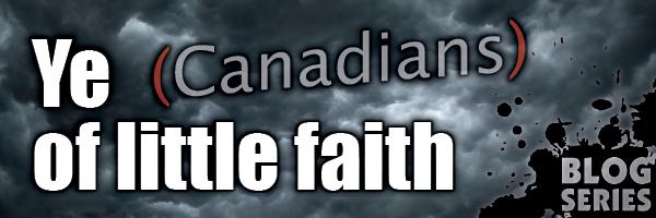 Ye (Canadians) of Little Faith